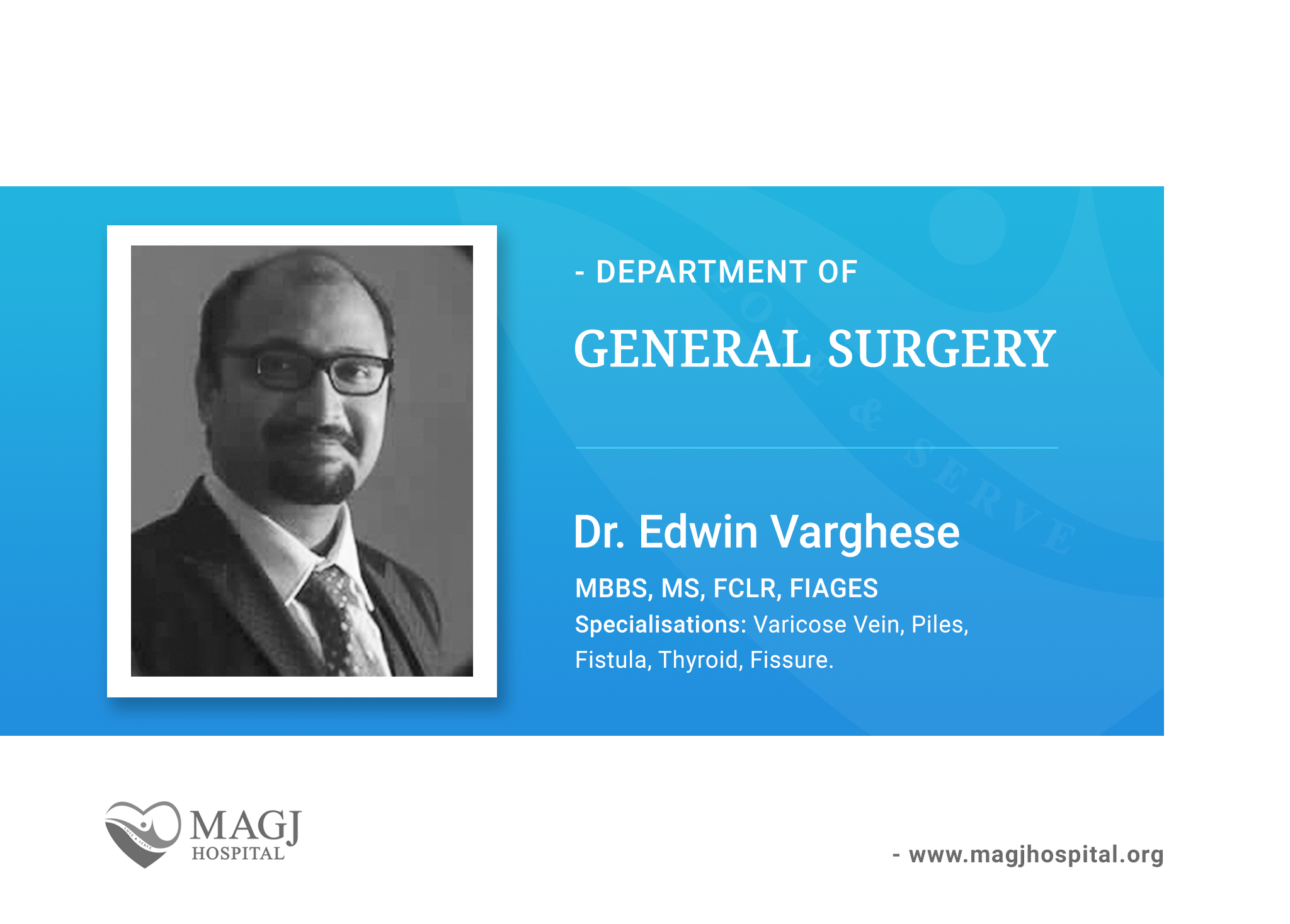 Dr. Edwin Varghese (MBBS, MS, FCLR, FIAGES), Specialist Surgeon, our new family member